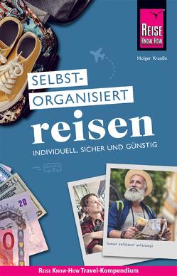 Reise Know-How Selbstorganisiert Reisen : individuell, sicher und günstig von Krauße,  Holger