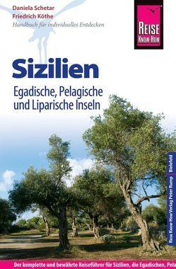 Reise Know-How Sizilien, Egadische, Pelagische und Liparische Inseln von Köthe,  Friedrich, Schetar,  Daniela