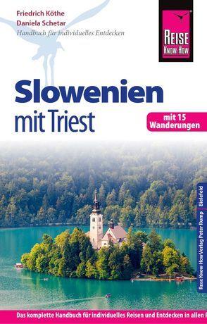 Reise Know-How Slowenien mit Triest – mit 15 Wanderungen – von Köthe,  Friedrich, Schetar,  Daniela