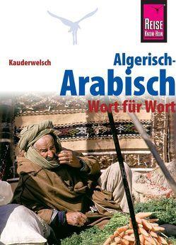 Reise Know-How Sprachführer Algerisch-Arabisch – Wort für Wort von Krasa,  Daniel