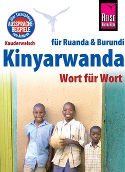 Reise Know-How Sprachführer Kinyarwanda – Wort für Wort (für Ruanda und Burundi): Kauderwelsch-Band 130 von Dekempe,  Karel