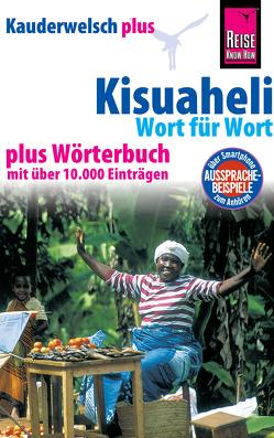 Reise Know-How Sprachführer Kisuaheli – Wort für Wort plus Wörterbuch (Für Tansania, Kenia und Uganda): Kauderwelsch-Band 10+ von Friedrich,  Christoph