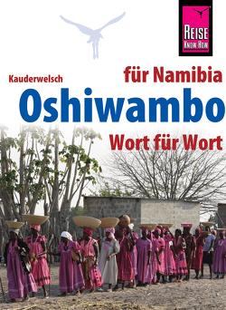 Reise Know-How Sprachführer Oshiwambo – Wort für Wort (für Namibia): Kauderwelsch-Band 231 von Ndengu,  Esther, Ndengu,  Gabriel
