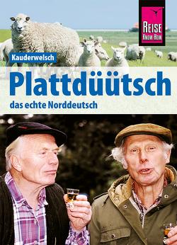Reise Know-How Sprachführer Plattdüütsch – Das echte Norddeutsch: Kauderwelsch-Band 120 von Fründt,  Hans-Jürgen, Fründt,  Hermann