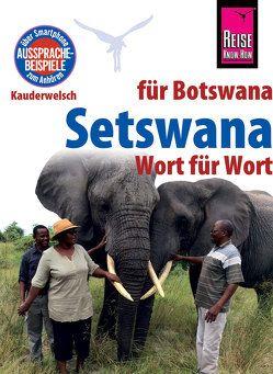 Reise Know-How Sprachführer Setswana – Wort für Wort (für Botswana) von Bogwasi,  Beauty, Vögele,  Hannelore