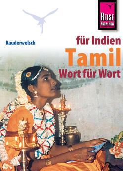 Reise Know-How Sprachführer Tamil Wort für Wort von Muruganandam,  Krishnamoortthypillai, Schweia,  Horst
