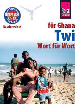 Reise Know-How Sprachführer Twi für Ghana – Wort für Wort von Nketia,  William