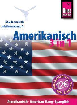 Reise Know-How Sprachführer Amerikanisch 3 in 1: Amerikanisch Wort für Wort, American Slang, Spanglish von , , Georgi-Wask,  Renate, Gilissen,  Elfi H. M., Goridis,  Uta, Linnemann,  Anette