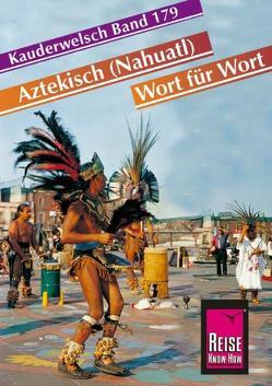 Reise Know-How Sprachführer Aztekisch (Nahuatl) – Wort für Wort von Grabowski,  Nils Thomas