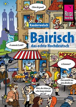Reise Know-How Sprachführer Bairisch – das echte Hochdeutsch von Kölbl,  Richard