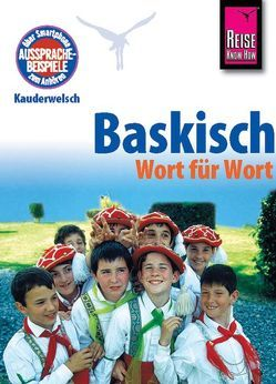 Reise Know-How Sprachführer Baskisch (Euskara) – Wort für Wort von Beaumont,  Jean-Charles, Lazkano,  Ramon