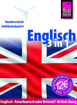 Reise Know-How Sprachführer Englisch 3 in 1: Englisch Wort für Wort, British Slang, Amerikanisch oder Britisch? von Carlier,  Francois, Sierra-Naughton,  Veronica, Werner-Ulrich,  Doris