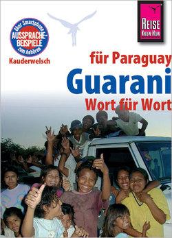Reise Know-How Sprachführer Guarani für Paraguay – Wort für Wort von Lustig,  Wolf