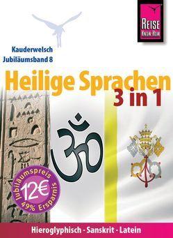 Reise Know-How Sprachführer Heilige Sprachen 3 in 1: Hieroglyphisch, Sanskrit, Latein von da Silveira Macêdo,  Dagmar, Frense,  Gisela, Peust,  Carsten, Weber,  Claudia