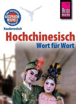Reise Know-How Sprachführer Hochchinesisch / Mandarin – Wort für Wort von Forster-Latsch,  Helmut, Latsch,  Marie-Luise