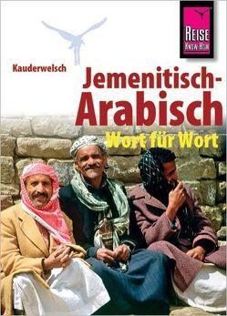 Reise Know-How Sprachführer Jemenitisch-Arabisch – Wort für Wort (Arabisch für Jemen) von Walther,  Heiner