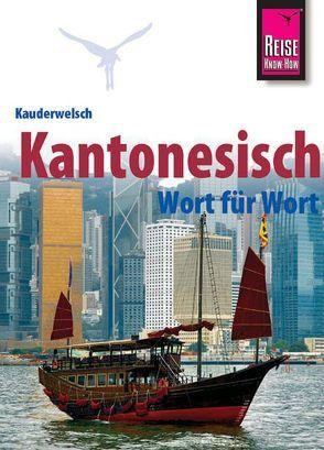 Reise Know-How Sprachführer Kantonesisch – Wort für Wort von Hammes,  Frank, Hammes,  Sharon Yan