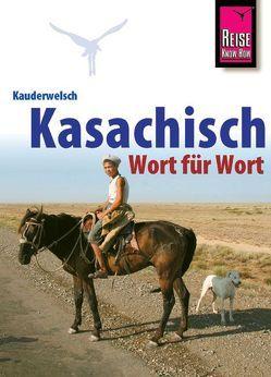 Reise Know-How Sprachführer Kasachisch – Wort für Wort von Höhmann,  Thomas