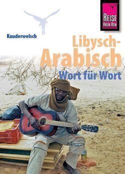 Reise Know-How Sprachführer Libysch-Arabisch – Wort für Wort von Walther,  Heiner