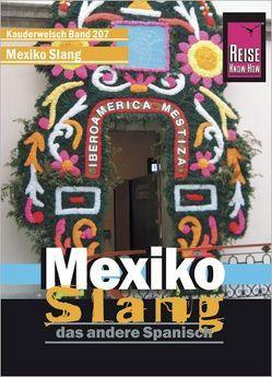 Reise Know-How Sprachführer Mexiko Slang – das andere Spanisch von Grabowski,  Nils Thomas