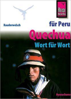 Reise Know-How Sprachführer Quechua für Peru – Wort für Wort (Quechua Ayacuchano) von Dunkel,  Winfried