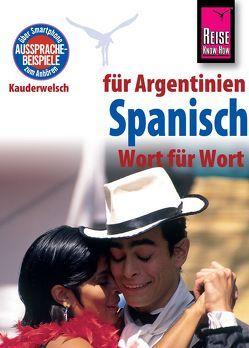 Reise Know-How Sprachführer Spanisch für Argentinien – Wort für Wort von Som,  O'Niel V