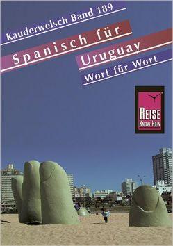Spanisch für Uruguay – Wort für Wort von Haag,  Sabine, Pahlke,  Julius, Schulmeister,  Sonja