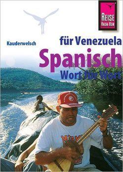 Reise Know-How Sprachführer Spanisch für Venezuela – Wort für Wort von Gordones,  Olivia, Kaiser,  Diethelm