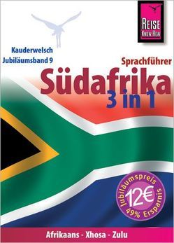 Reise Know-How Sprachführer Südafrika 3 in 1: Afrikaans, Xhosa, Zulu – Wort für Wort von Roussat,  Irène, Schirrmacher,  Heidi, Sello-Sihlabeni,  Lawrence, Suelmann,  Thomas