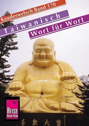 Reise Know-How Sprachführer Taiwanisch – Wort für Wort von Shu-Kai,  Xie, Sommer,  Katharina