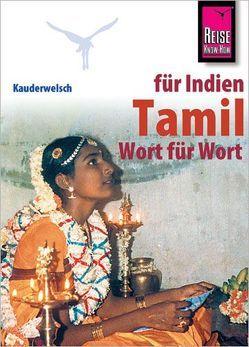 Reise Know-How Sprachführer Tamil für Indien- Wort für Wort von Muruganandam,  Krishnamoortthypillai, Schweia,  Horst