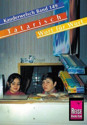 Reise Know-How Sprachführer Tatarisch – Wort für Wort von Korotkow,  Michael