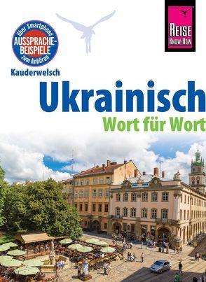 Reise Know-How Sprachführer Ukrainisch – Wort für Wort von Börner,  Natalja, Grube,  Ulrike