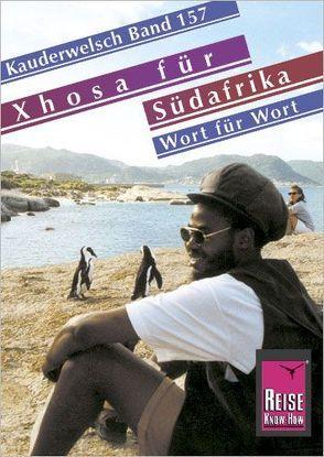 Reise Know-How Sprachführer Xhosa für Südafrika – Wort für Wort von Schirrmacher,  Heidi, Sello-Sihlabeni,  Lawrence