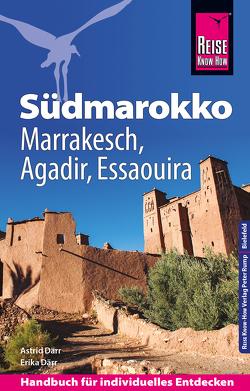 Reise Know-How Südmarokko mit Marrakesch, Agadir und Essaouira: Reiseführer für individuelles Entdecken von Därr,  Astrid, Därr,  Erika