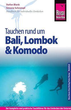 Reise Know-How Tauchen rund um Bali, Lombok und Komodo von Blank,  Stefan, Schrempf,  Simone