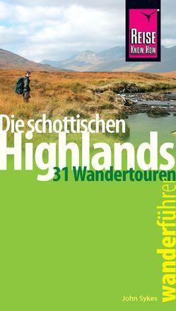 Reise Know-How Wanderführer Die schottischen Highlands – 31 Wandertouren – von Sykes,  John