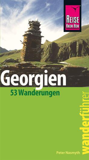 Reise Know-How Wanderführer Georgien – 53 Wanderungen – von Nasmyth,  Peter