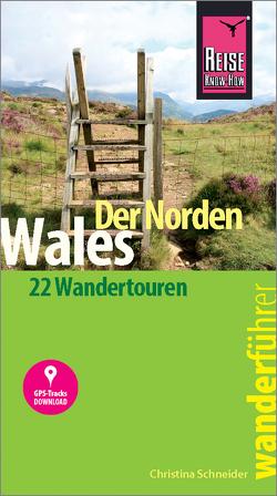 Reise Know-How Wanderführer Wales – der Norden von Schneider,  Christina