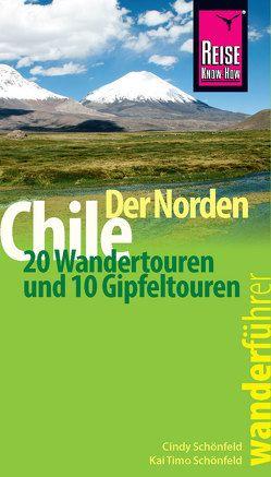 Reise Know-How Wanderführer Chile – der Norden von Schönfeld,  Cindy, Schönfeld,  Kai Timo