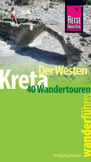 Reise Know-How Wanderführer Kreta – der Westen von Fischer,  Wolfgang
