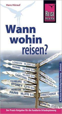 Reise Know-How Wann wohin reisen? von Hörauf,  Hans