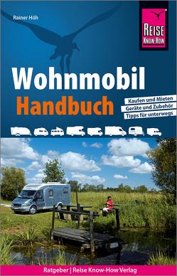 Reise Know-How Wohnmobil-Handbuch von Höh,  Rainer