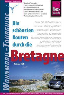 Reise Know-How Wohnmobil-Tourguide Bretagne von Höh,  Rainer