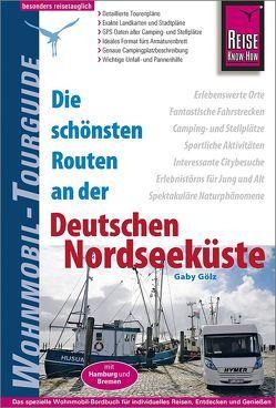 Reise Know-How Wohnmobil-Tourguide Deutsche Nordseeküste mit Hamburg und Bremen von Gölz,  Gaby