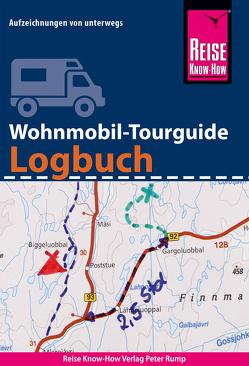 Reise Know-How Wohnmobil-Tourguide Logbuch : Reisetagebuch für Aufzeichnungen von unterwegs von Feldmann,  Franziska, Urban-Rump,  Gunda
