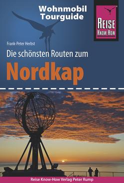 Reise Know-How Wohnmobil-Tourguide Nordkap – Die schönsten Routen durch Norwegen, Schweden und Finnland – von Herbst,  Frank-Peter