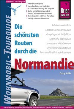 Reise Know-How Wohnmobil-Tourguide Normandie von Gölz,  Gaby