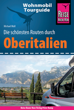 Reise Know-How Wohnmobil-Tourguide Oberitalien von Moll,  Michael