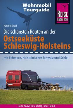 Reise Know-How Wohnmobil-Tourguide Ostseeküste Schleswig-Holstein von Engel,  Hartmut